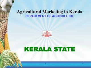 Agricultural Marketing in Kerala DEPARTMENT OF AGRICULTURE KERALA STATE