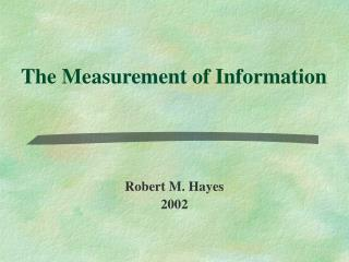 The Measurement of Information
