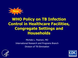 WHO Policy on TB Infection Control in Healthcare Facilities, Congregate Settings and Households