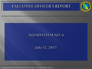 AGENDA ITEM NO. 6 July 12, 2013