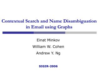 Contextual Search and Name Disambiguation in Email using Graphs