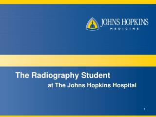 The Radiography Student at The Johns Hopkins Hospital