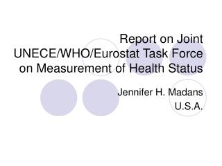Report on Joint UNECE/WHO/Eurostat Task Force on Measurement of Health Status