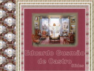 Eduardo Gusmão de Castro