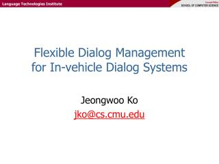 Flexible Dialog Management  for In-vehicle Dialog Systems