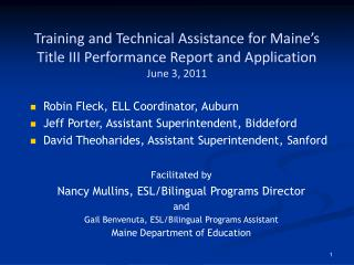 Training and Technical Assistance for Maine s  Title III Performance Report and Application June 3, 2011