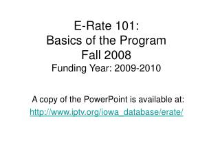 E-Rate 101:   Basics of the Program Fall 2008 Funding Year: 2009-2010