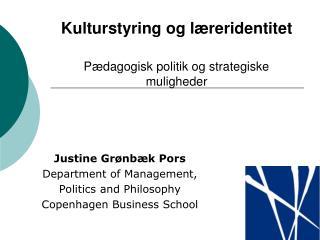 Kulturstyring og læreridentitet Pædagogisk politik og strategiske muligheder