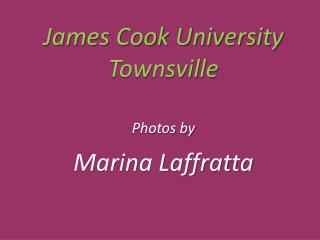 James Cook University Townsville Photos by Marina Laffratta