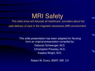 This slide presentation has been adapted for Nursing from an original presentation compiled by: