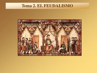 Tema 2. EL FEUDALISMO