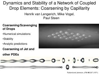 Coarsening/Scavenging of Drops Numerical simulations Stability Analytic predictions