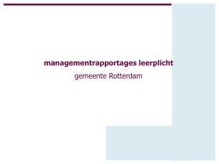 managementrapportages leerplicht gemeente Rotterdam
