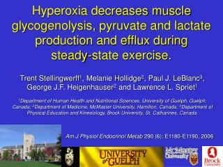 Hyperoxia decreases muscle glycogenolysis, pyruvate and lactate production and efflux during  steady-state exercise.