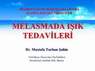 MELASMADA IŞIK TEDAVİLERİ