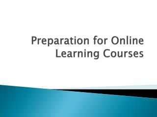 Preparation for Online Learning Courses