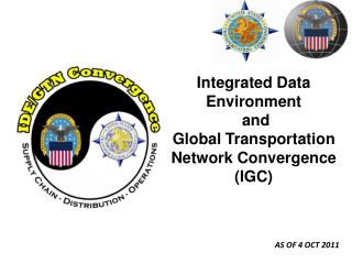 Integrated Data Environment  and  Global Transportation Network Convergence (IGC)