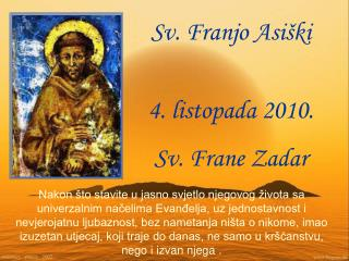 S v . Fran jo  Asi ški 4. listopada 2010. Sv. Frane Zadar
