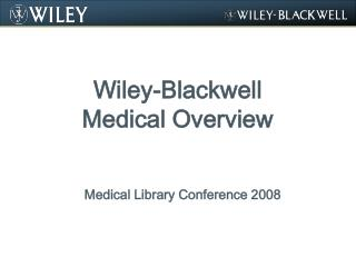 Wiley-Blackwell Medical Overview