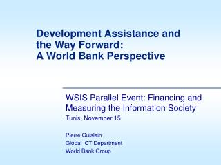 Development Assistance and the Way Forward: A World Bank Perspective