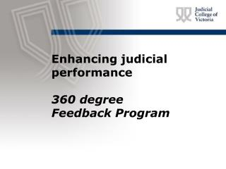 Enhancing judicial performance 360 degree  Feedback Program