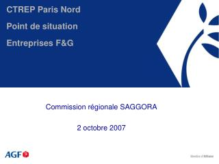 CTREP Paris Nord Point de situation Entreprises F&G