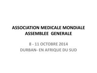 ASSOCIATION MEDICALE MONDIALE ASSEMBLEE  GENERALE