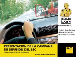 CAMPAÑA ESC: - Análisis Coste Beneficio  Evaluación Euro NCAP  Los conductores opinan
