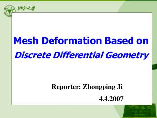 Mesh Deformation Based on Discrete Differential Geometry