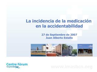 La incidencia de la medicación