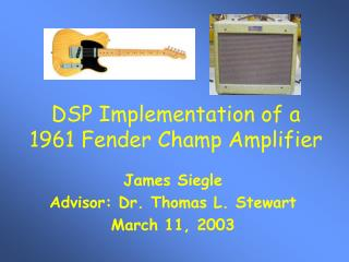 DSP Implementation of a 1961 Fender Champ Amplifier