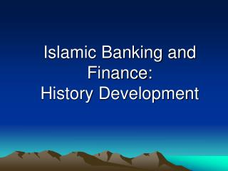 Islamic Banking and Finance: History Development