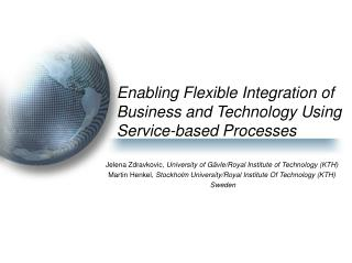 Enabling Flexible Integration of Business and Technology Using Service-based Processes