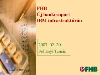 FHB  �j bankcsoport  IBM infrastrukt�r�n