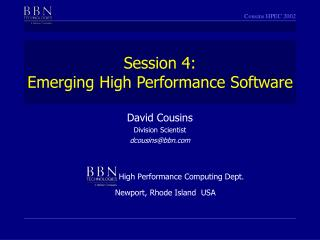 Session 4: Emerging High Performance Software