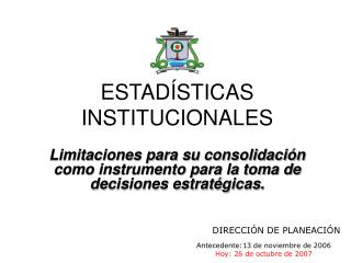 ESTAD�STICAS INSTITUCIONALES