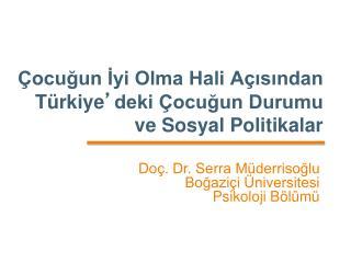 Çocuğun İyi Olma Hali Açısından Türkiye ' deki Çocuğun Durumu ve Sosyal Politikalar