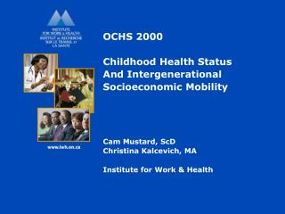 OCHS 2000 Childhood Health Status And Intergenerational Socioeconomic Mobility Cam Mustard, ScD