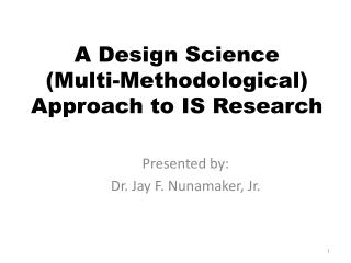 A Design Science  (Multi-Methodological) Approach to IS Research