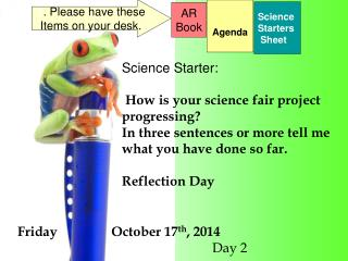 Friday                October 17 th , 2014 		                                        Day 2