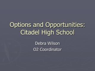 Options and Opportunities: Citadel High School