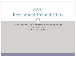 SAS: Review and Helpful Hints