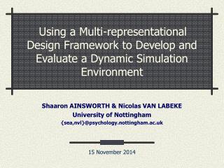 Shaaron AINSWORTH & Nicolas VAN LABEKE University of Nottingham