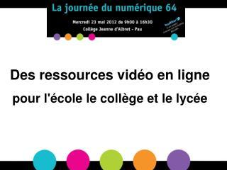 Des ressources vidéo en ligne pour l'école le collège et le lycée