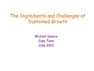 The Ingredients and Challenges of Sustained Growth