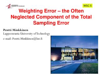 Weighting Error � the Often Neglected Component of the Total Sampling Error