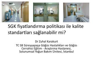 SGK  fiyatlandırma politikası ile  kalite  standartları sağlanabilir  mi?