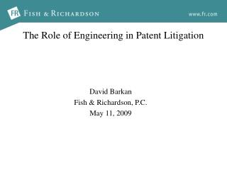 The Role of Engineering in Patent Litigation
