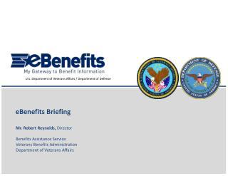 Mr. Robert Reynolds,  Director Benefits Assistance Service Veterans Benefits Administration