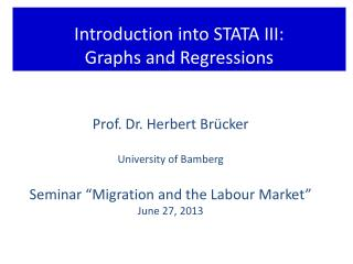 Introduction into STATA III:  Graphs and Regressions